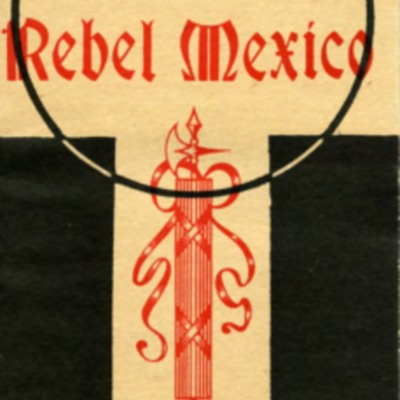 Rebel Mexico
