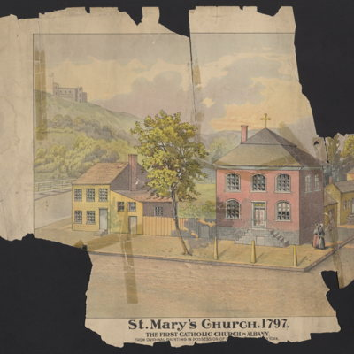 St. Mary's Church. 1797. The first Catholic church in Albany. From original painting in possession of [Col. Thos. Barry, Ne]w York.