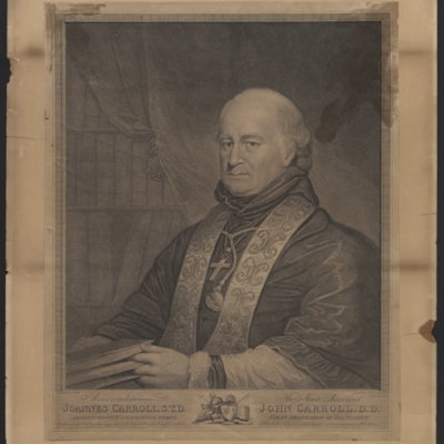 The Most Reverend John Carroll, D.D. First Archbishop of Baltimore
